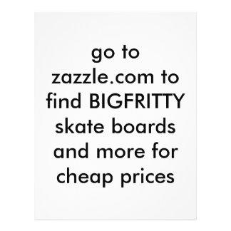 "go to zazzle.com to find BIGFRITTY skate boards... 8.5"" X 11"" Flyer"