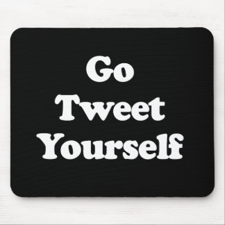 Go Tweet Yourself Pickup Line Mouse Pad