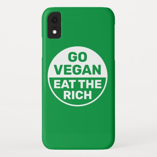Go Vegan Eat The Rich iPhone XR Case