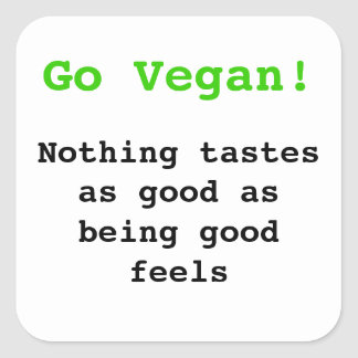 Go vegan Nothing de tastes as good being being goo Pegatina Cuadrada