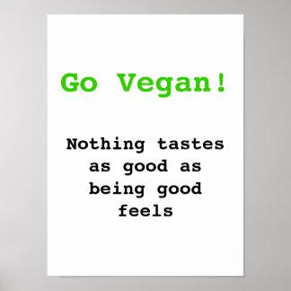 Go vegan Nothing de tastes as good being being goo Póster