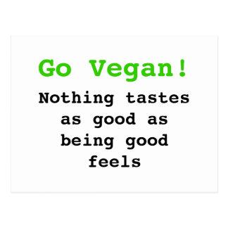 Go vegan Nothing de tastes as good being being goo Postal