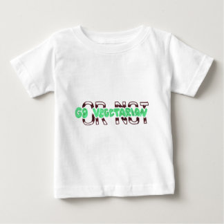 Go vegetarian, but it is your choice baby T-Shirt