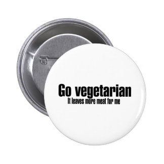 Go Vegetarian More Meat For Me Pinback Buttons