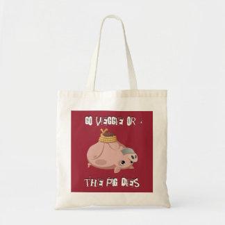 Go veggie or the pig dies tote bag