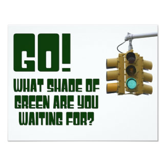 Go!  What Shade of Green Are You Waiting For? 4.25x5.5 Paper Invitation Card