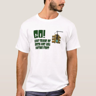 Go!  What Shade of Green Are You Waiting For? T-Shirt