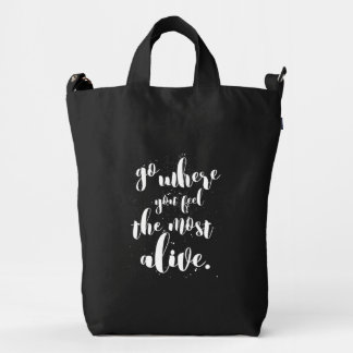 """""""Go Where You Feel Most Alive"""" Typography Designer Duck Bag"""