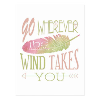 Go Wherever the Wind Takes You Postcard