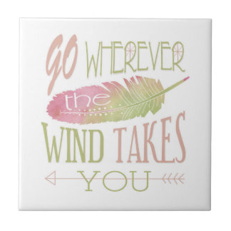 Go Wherever the Wind Takes You Tile
