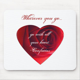 Go with all your heart- Confucius quote. Mouse Pad