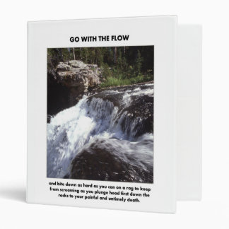 go-with-the-flow-and-bite-down-as-hard-as-you-can binder