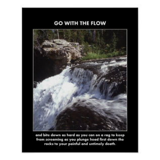 Go-with-the-flow-and-bite-down-as-hard-as-you-can Poster at Zazzle