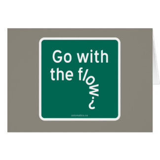 Go with the flow? card
