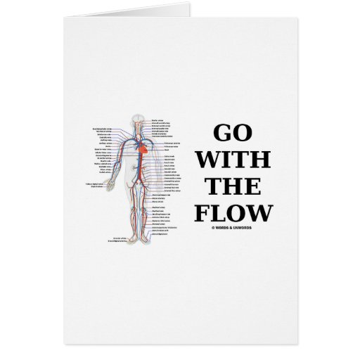 Go With The Flow (Circulatory System Attitude) Greeting Card