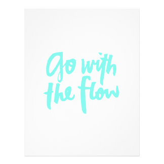 """Go with the flow Inspirational quote 8.5"""" X 11"""" Flyer"""