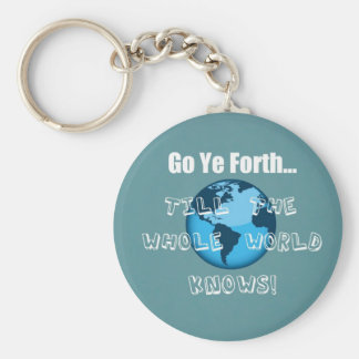 Go Ye Forth... Basic Round Button Keychain