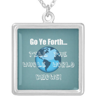 Go Ye Forth... Square Pendant Necklace