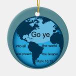 Go Ye...Mark 16:15 Christmas Tree Ornament