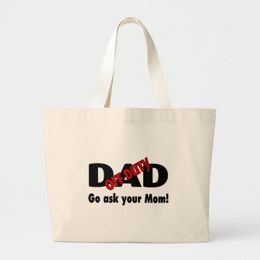 Go Your Ask Your Mom (Off Duty Dad) Canvas Bags