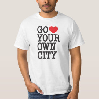 Go ♥ Your Own City T-Shirt