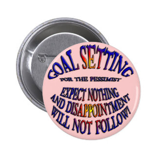Goal: Expect Nothing Pinback Button