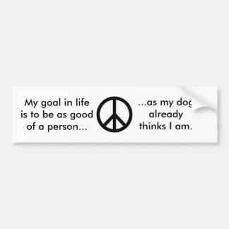 Goal In Life Bumper Sticker