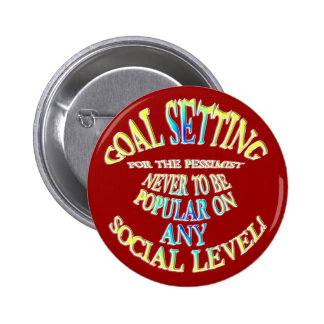Goal Never to Be Popular Button