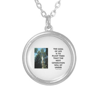 Goal Of Life Is To Plant Trees Next Generation Sit Custom Jewelry