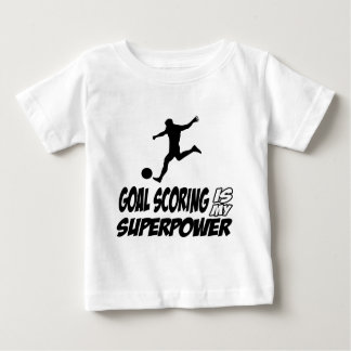Goal scorer my superpower baby T-Shirt