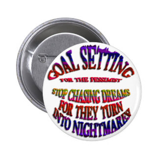 Goal: Stop Chasing Dreams Button