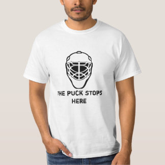 goalie-mask, The puck stops here T-Shirt