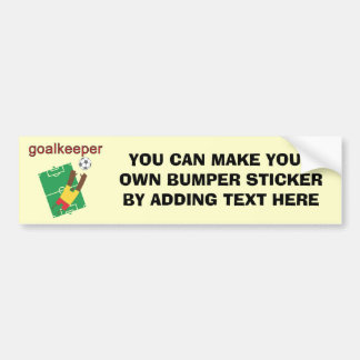 Goalkeeper T-shirts and Gifts Car Bumper Sticker