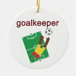 Goalkeeper T-shirts and Gifts Ceramic Ornament
