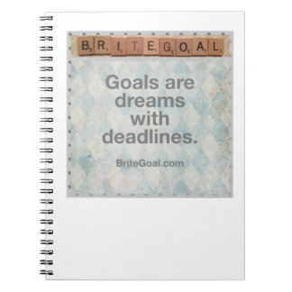 Goals are Dreams with Deadlines Notebook