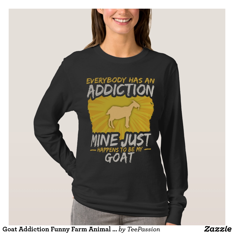 Goat Addiction Funny Farm Animal Lover T-Shirt - Best Selling Long-Sleeve Street Fashion Shirt Designs