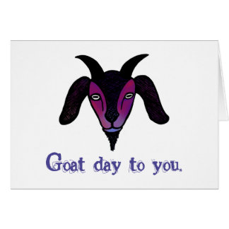 """""""Goat Day To You"""" Card"""