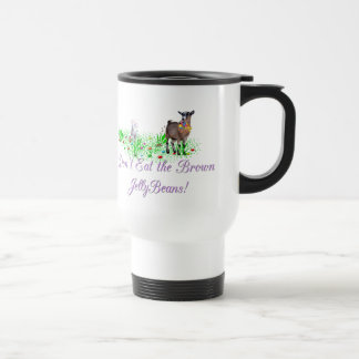 Goat Don't Eat the Brown Jelly Beans Travel Mug