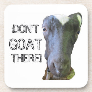 """Goat """"DON'T GOAT THERE!"""" Coasters - Set of 6"""