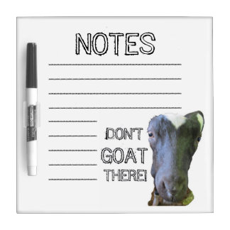 "Goat ""DON'T GOAT THERE"" Dry Erase Board"
