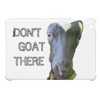 """Goat """"DON'T GOAT THERE"""" iPad Case"""