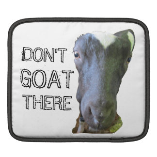 "Goat ""DON'T GOAT THERE"" iPad Sleeve"