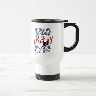 GOAT-Driving my Husband Crazy One Goat at a Time 15 Oz Stainless Steel Travel Mug