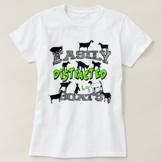2fa67cf6 GOAT HUMOR | Cute Easily Distracted by Goats T-Shirt | Zazzle.com