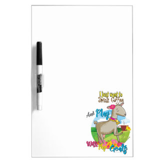 GOAT | Just Want to Drink Coffee Play With Goats Dry-Erase Board