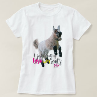 GOAT LOVE | I Just Freaking LOVE Baby Goats OK T-Shirt