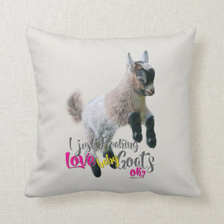 GOAT LOVE | I Just Freaking LOVE Baby Goats OK Throw Pillow