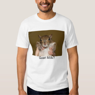 Goat Milk? T Shirt