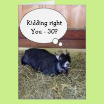 """GOAT SAYS=""""KIDDING RIGHT?"""" YOU CAN'T BE """"30!"""" CARD"""