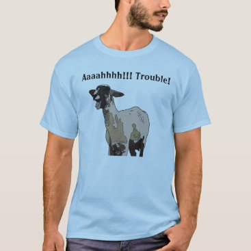 WittyIt Goat screaming trouble! T-Shirt